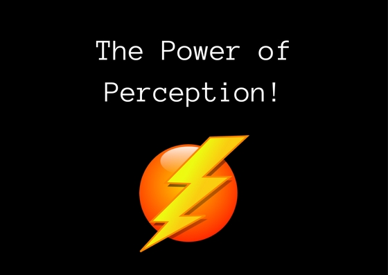 the power of perception Half empty or half full face or vase big or small good or bad the way we answer these questions is based on our [.