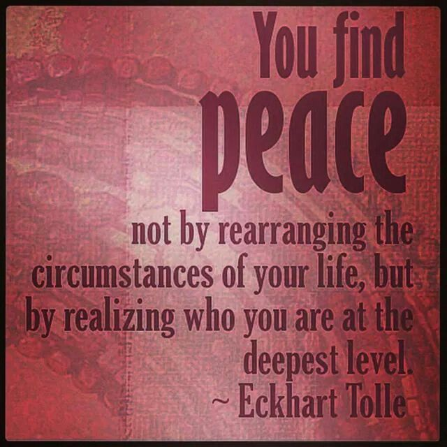 Image result for eckhart tolle peace happiness being pic quote""