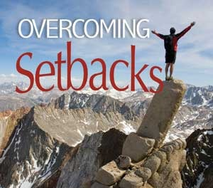 How to Overcome Setbacks In Life – Hang In There!